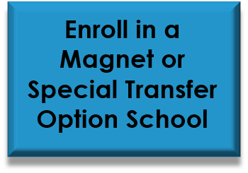 Click to enroll in a magnet or special transfer option school