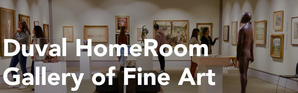 Duval HomeRoom Gallery of Fine Art