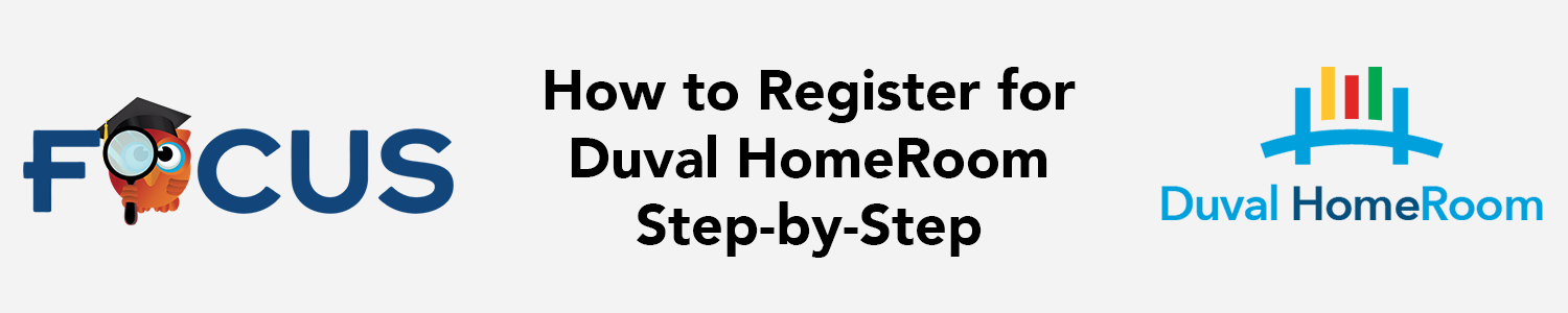 How to register for Duval HomeRoom Step-by-Step, describe in body text below