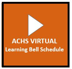 ACHS Virtual Learning Bell Schedule
