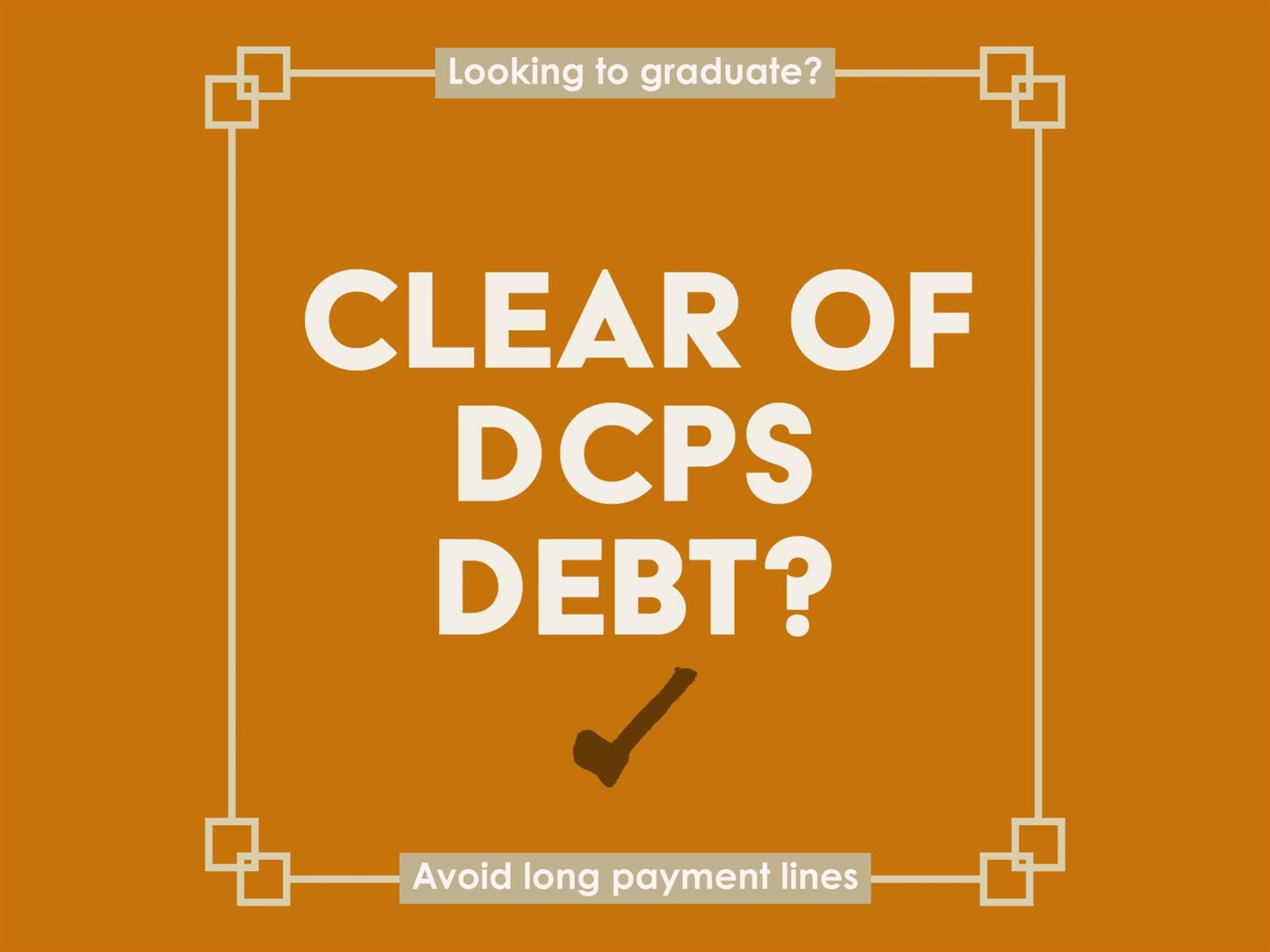 Clear of DCPS Debt?