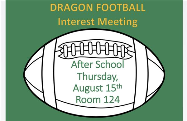 Football Interest Meeting on Thursday, August 15th in Room 124